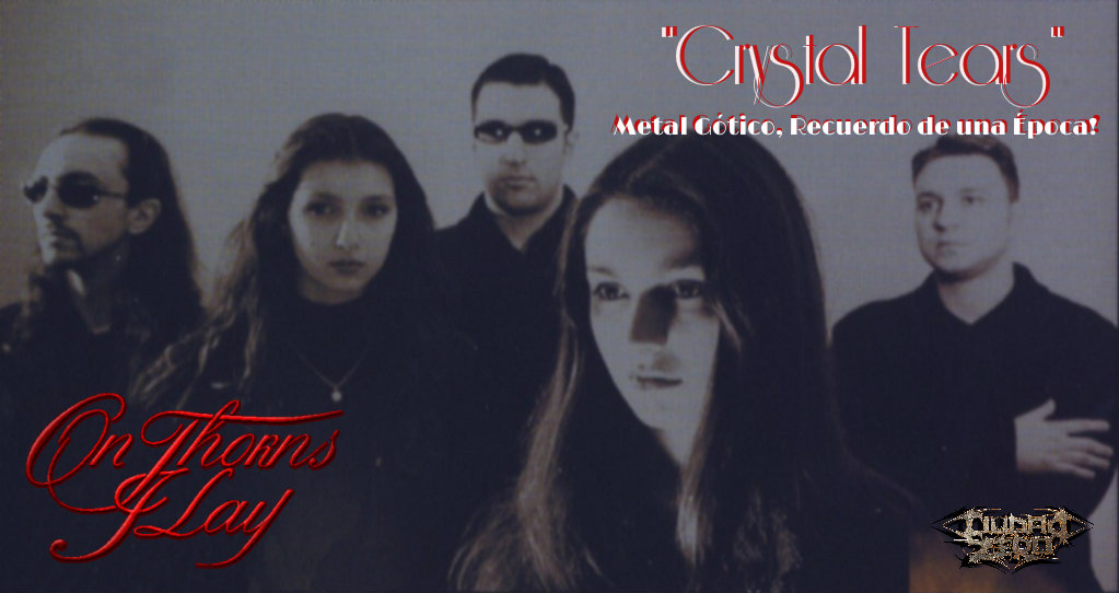 On Thorns I Lay-Crystal Tears-Metal Gotico