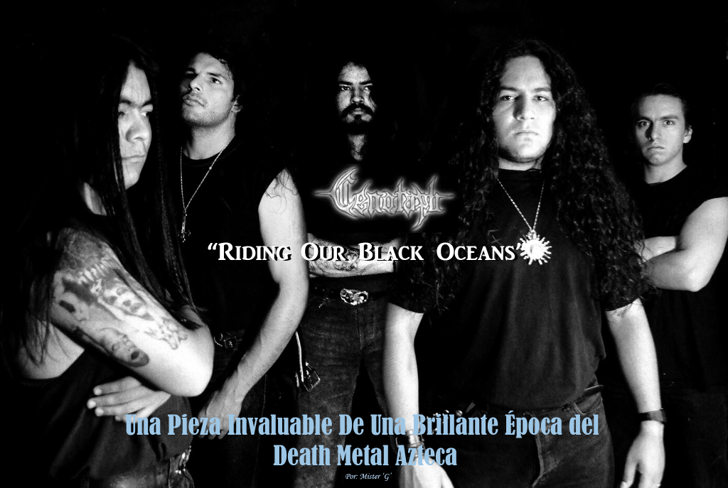 cENOTAPH 3 1024x687 CENOTAPH: Riding Our Black Oceans Reeditado, Una Pieza Invaluable De Una Brillante Época del Death Metal Azteca.