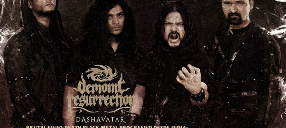 DEMONIC RESURRECTION : DASHAVATAR, BRUTAL SINFO-DEATH BLACK METAL PROGRESIVO DESDE INDIA
