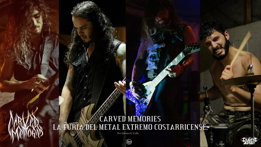 CARVED MEMORIES : LA FURIA DEL METAL EXTREMO COSTARRICENSE.