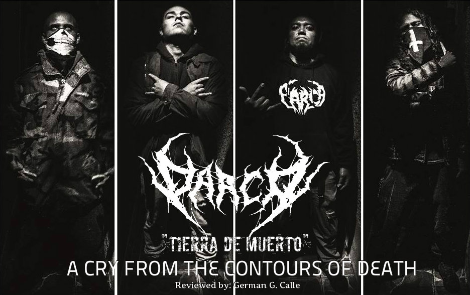 Parca Reviewed by German G. Calle PARCA: TIERRA DE MUERTO, A CRY FROM THE CONTOURS OF DEATH.