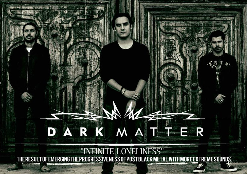 Dark Matter2 DARK MATTER: Infinite Loneliness, The result of emerging the progressiveness of Post Black Metal with more extreme sounds.