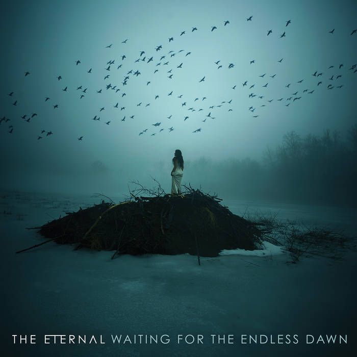 The Eternal Waiting for the Endless Dawn THE ETERNAL: Waiting for the Endless Dawn, oscuro y melancólico con letras de dolor y anhelo.